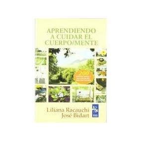 Aprendiendo A Cuidar El Cuerpo/mente; Liliana Racauchi