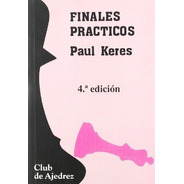 Finales Prácticos, Paul Keres, Fundamentos