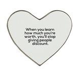 Cuando Aprendas Cuánto Vales, Dejarás De Darle A La Gente Un