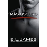 Mas Oscuro. Grey 2. Darke. E.l James. 5 Libros Pdf