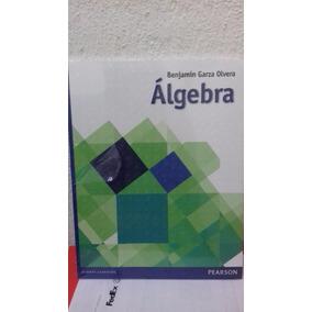 Libro Algebra Benjamin Garza Olvera Pearson