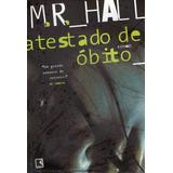 Atestado De Óbito - Hall, M. R.