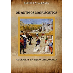 Livro: Antigos Manuscritos - As Origens Da Francomaçonaria