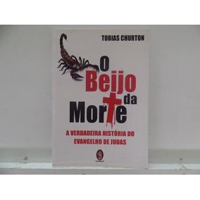 Livro O Beijo Da Morte - Tobias Churton