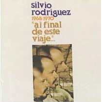 Cd Silvio Rodriguez 1968 1970 Al Final De Este Viaje