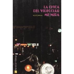 Chica Del Videoclub Me Mira, La (narrativa - Di Envío Gratis