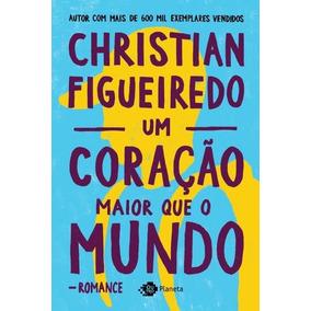 Livro Um Coração Maior Que O Mundo - Christian Figueiredo