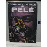 Álbum De Figurinhas Glórias E Troféus De Pelé - Completo