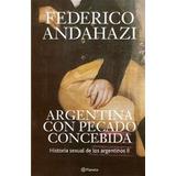 Argentina Con Pecado Concebida - Federico Andahazi - Planeta