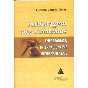 Arbitragem Nos Contratos - Empresariais, Internacionais E