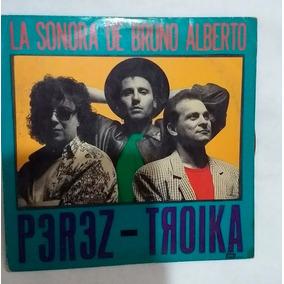 Vinilo La Sonora De Bruno Alberto Perez-troika En La Plata.