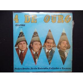 4 De Ouro - Pedro Bento / Zé Da Estrada / Celinho / Ramon Lp