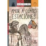 Libro : Amor A Cuatro Estaciones: El Diario De Una Ilusio..