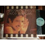 Chico Buarque - Meus Caros Amigos Disco Vinilo Impec