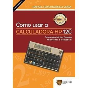 Como Usar A Calculadora Hp 12c Rafael Paschoarelli Veiga