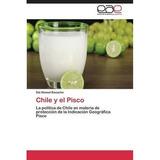 Chile Y El Pisco (spanish Edition)...