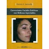Correcciones Faciales Esteticas Con Rellenos Inyectables