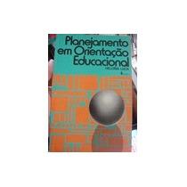 Planejamento Em Orientacao Educacional - Heloisa Luck