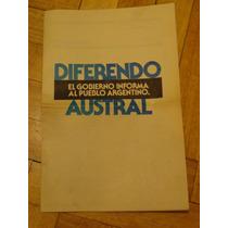 Diferendo Austral. El Gobierno Informa Al Pueblo Argentino.