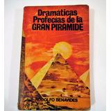 Dramaticas Profecias De La Gran Pirámide Benavides Usado