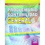 Problemario De Contabilidad General Autor Jesus A Silva