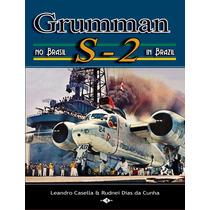 Livro Grumman S-2 No Brasil - In Brazil