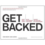Get Backed: Craft Your Story, Build The Perfect Pitch Deck,