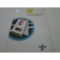 Livro Como Montar Um Estacionamento Sebrae Usado R.558