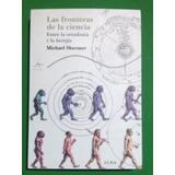 Las Fronteras De La Ciencia, Michael Shermer, Alba Editorial