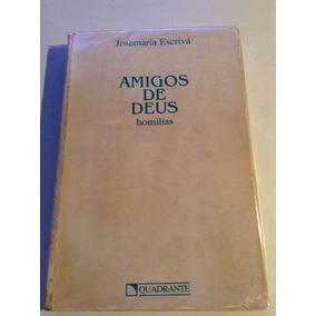 92 Livro Amigos De Deus Homilias Josemaría Escrivá Quadrante