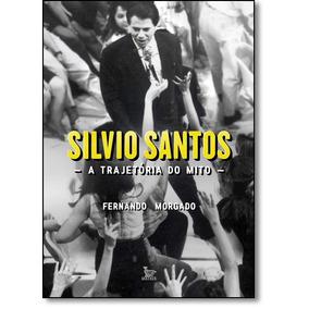 Silvio Santos: A Trajetória Do Mito