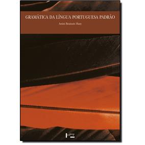 Gramática Da Língua Portuguesa Padrão - Coleção Didáti