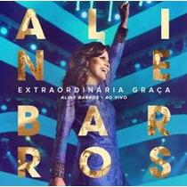 Cd Aline Barrros Extraordinária Graça 2015