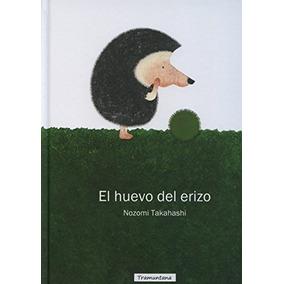 Libro El Huevo Del Erizo - Nuevo
