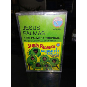 Jesus Palmas Y Su Palmera Tropical Le Canta A Los Pobres