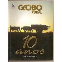 Globo Rural - 10 Anos Edicao Historica - Editora Globo