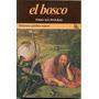 El Bosco,todas Sus Pinturas, Isabel Mateo Gómez, España 1981
