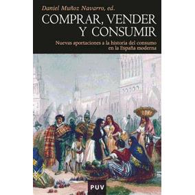 Comprar, Vender Y Consumir(libro )