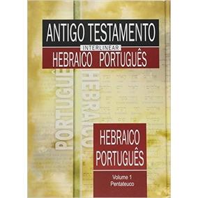 Antigo Testamento Interlinear - Hebraico E Portugues - Vol 1
