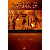 El Libro Egipcio De Los Muertos - Papiro De Ani - Nuevo