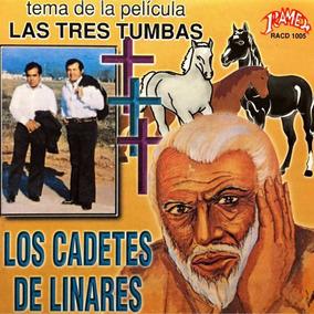 Cd Los Cadetes De Linares Las Tres Tumbas Soundtrack