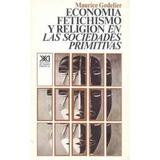 Libro, Economía Fetichismo Y Religión Sociedades Primitivas.