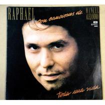 Raphael Con Canciones De Manuel Alejandro Toda Una Vida Lp
