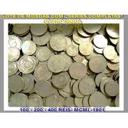 Moedas De 100-200-400 Réis Mcmi - 1 Kilo