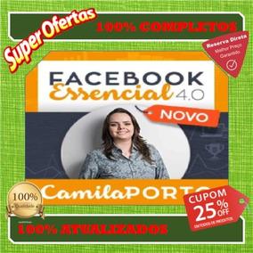 Facebook Essencial 4.0- Camila Porto+ Atualizações E Brindes