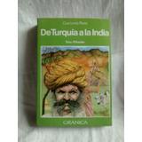De Turquia A La India - Tony Wheeler - Ed. Granica