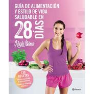 Libro Guía De Alimentación En 28 Días - Ed. Planeta -