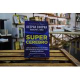 Super Cerebro. Deepak Chopra - Rudolph E. Tanzi