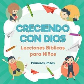 Libro Creciendo Con Dios: Lecciones Biblicas Para Ninos