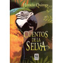 Libro: Cuentos De La Selva ( Horacio Quiroga)